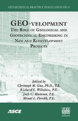 Geo-Velopment the Role of Geological and Geotechnical Engineering in New and Re-Development Projects: Proceedings of the 2008 Biennial Geotechnical Seminar, November 7, 2008, Denver, Colorado  by  Biennial Geotechnical Seminar (2008 Denv