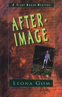 After-Image a Vicky Baver Mystery Leona Gom