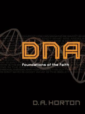 DNA: Foundations of the Faith Damon A. Horton