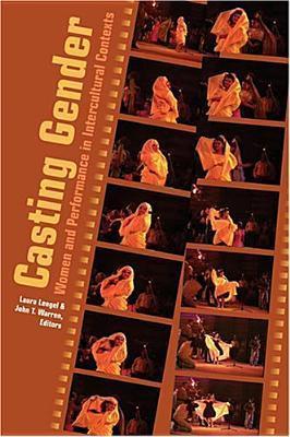 Casting Gender: Women and Performance in Intercultural Contexts Thomas K. Nakayama