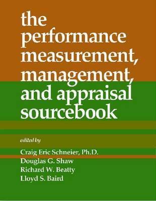 The Performance Measurement, Management, and Appraisal Sourcebook Craig Eric Schneier