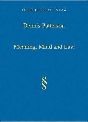 Meaning, Mind and Law Dennis Patterson
