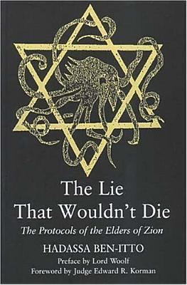 The Lie That Wouldnt Die: The Protocols of the Elders of Zion Hadassa Ben-Itto