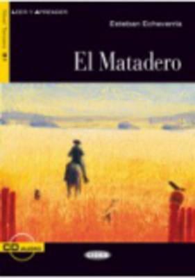 El Matadero+cd  by  Esteban Echeverría