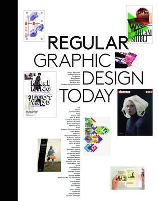 Regular: Graphic Design Today  by  Robert Klanten