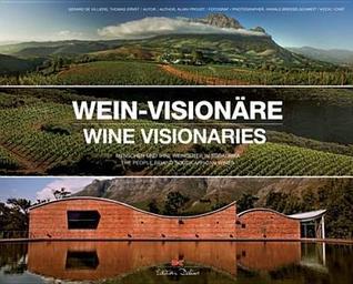 Wine Visionaries  by  Gérard de Villiers