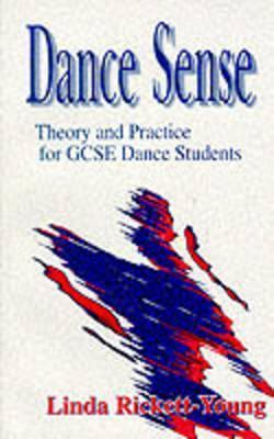 Dance Sense: Theory And Practice For Dance Students  by  Linda Ashley