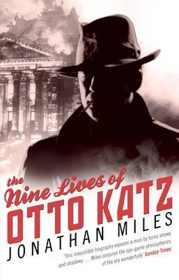 The Nine Lives of Otto Katz Jonathan Miles