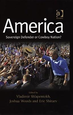 America: Sovereign Defender or Cowboy Nation?  by  Vladimir Shlapentokh