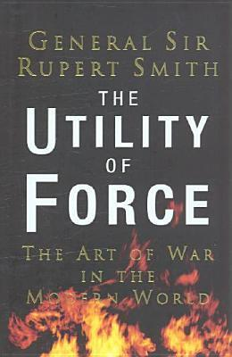 Utility of Force Rupert  Smith