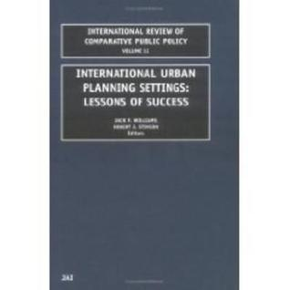International Urban Planning Settings: Lessons of Success (International Review of Comparative Public Policy)  by  R.J. Stimson