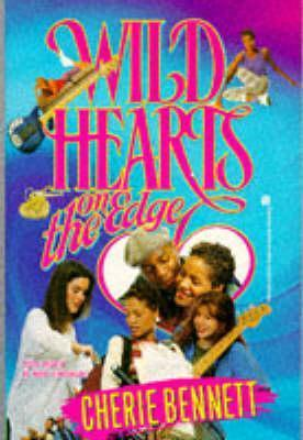 Wild Hearts on the Edge  by  Cherie Bennett