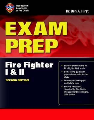 Exam Prep: Fire Fighter I and II, Second Edition  by  International Association of Fire Chiefs