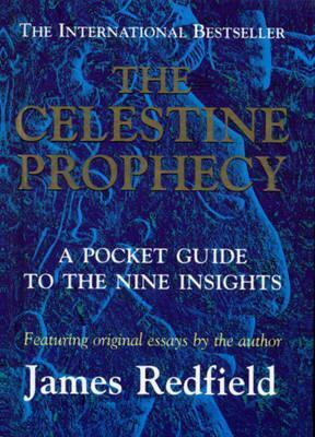 Celestine Prophecy: A Pocket Guide to the Nine Insights  by  James Redfield