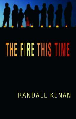 The Fire This Time Randall Kenan
