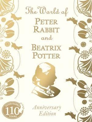 World Of Peter Rabbit And Beatrix Potter 110th Anniversary E,The  by  Beatrix Potter