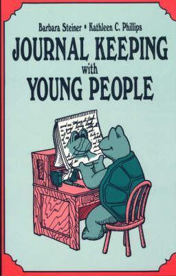 Journal Keeping with Young People  by  Barbara Steiner