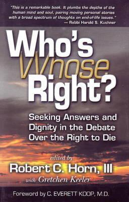 Whos Right? (Whose Right?): Seeking Answers and Dignity in the Debate Over the Robert C. Horn III