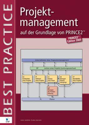 Projektmanagement Auf Der Grundlage Von Prince2   Edition 2005  by  Bert Hedeman