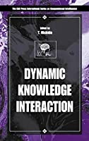 Dynamic Knowledge Interaction Toyoaki Nishida