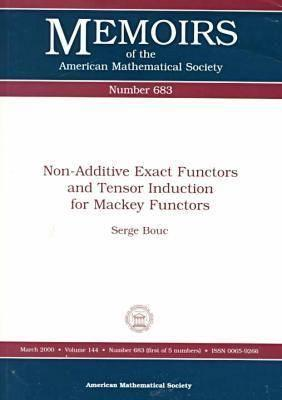 Non-Additive Exact Functors and Tensor Induction for Mackey Functors  by  Serge Bouc
