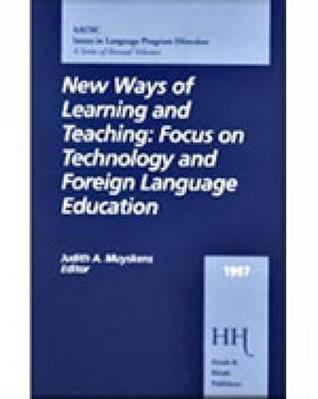 New Ways of Learning and Teaching: Focus on Technology and Foreign Language Education Aausc