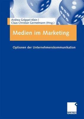 Medien Im Marketing: Optionen Der Unternehmenskommunikation Andrea Gröppel-Klein