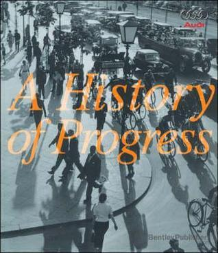 Audi: A History of Progress: Chronicle of Audi AG  by  Audi Ag
