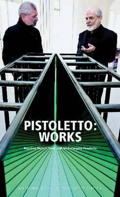 Pistoletto: Works Massimo Melotti Talks to Michelangelo Pistoletto  by  Massimo Melotti