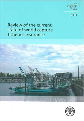 Review of the Current State of World Capture Fisheries Insurance Food and Agriculture Organization of the United Nations