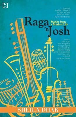 Raga n Josh: Stories from a Musical Life  by  Sheila Dhar