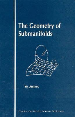 The Geometry of Submanifolds  by  Yu. Aminov