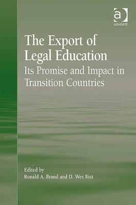 Export of Legal Education: Its Promise and Impact in Transition Countries Ashgate Publishing Group