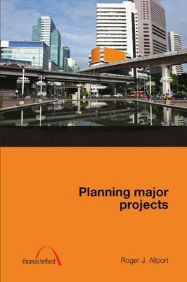 Planning Major Projects  by  Roger Allport