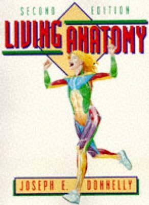 Living Anatomy  by  Joseph E. Donnelly