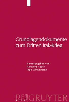 Grundlagendokumente Zum Dritten Irak-Krieg Hansjörg Haber