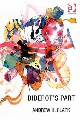 Diderots Part  by  Andrew H. Clark