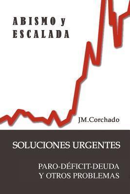 Abismo y Escalada: Soluciones Urgentes  by  Jm Corchado