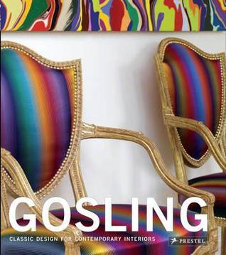 Gosling: Classic Design for Contemporary Interiors Stephen Calloway