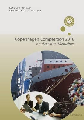 The Copenhagen Competition 2010: On Access to Medicines  by  Laura Nielsen