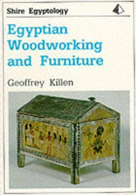 Egyptian Woodworking and Furniture Geoffrey Killen