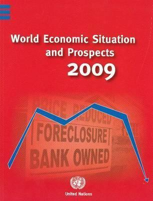 World Economic Situation And Prospects 2009 (World Economic And Social Survey. Supplement) United Nations