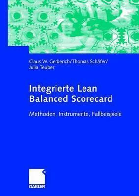 Integrierte Lean Balanced Scorecard: Methoden, Instrumente, Fallbeispiele  by  Thomas Schäfer