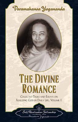 The Divine Romance Paramahansa Yogananda