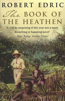 Book of Heathen, The  by  Robert Edric