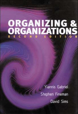Organizing & Organizations: An Introduction Stephen Fineman