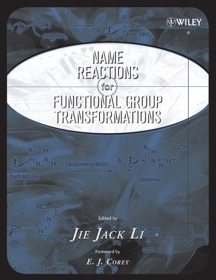 Name Reactions of Functional Group Transformations  by  E.J. Corey