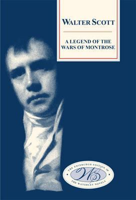 A Legend Of The Wars Of Montrose Walter Scott