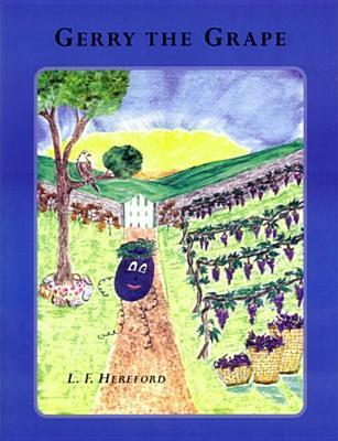 Gerry The Grape  by  L. F. Hereford