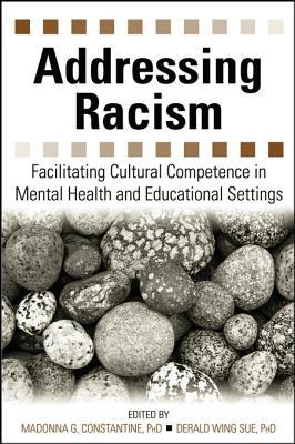 Addressing Racism: Facilitating Cultural Competence in Mental Health and Educational Settings Doug Nye